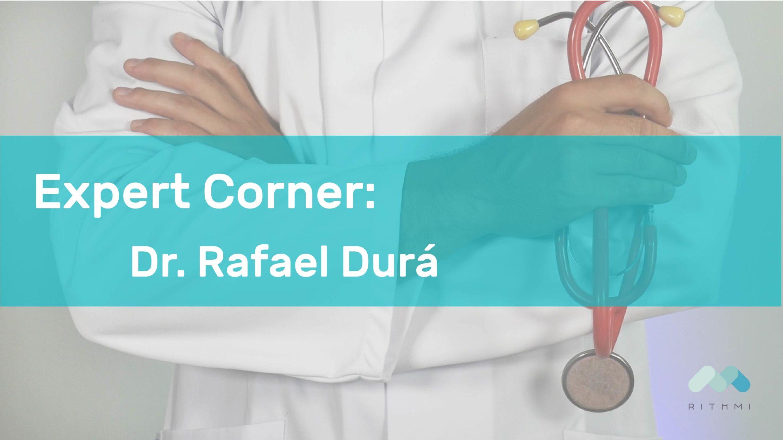 Expert Corner, Dr. Rafael Durá Belinchón